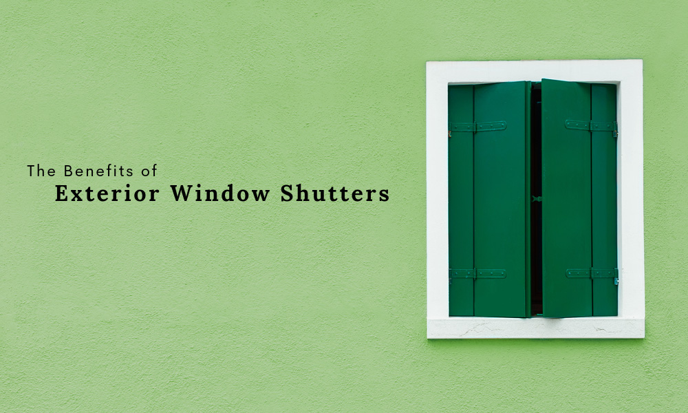 The Benefits of Exterior Window Shutters